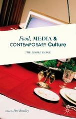 Food, Media and Contemporary Culture 1st Edition 9781137463227 1137463228