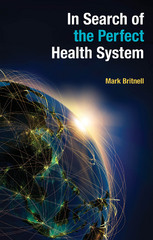 In Search of the Perfect Health System 1st Edition 9781137496614 1137496614