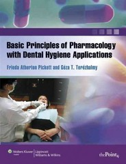 Basic Principles of Pharmacology with Dental Hygiene Applications 1st edition 9780781765367 0781765366