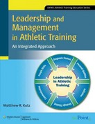 Leadership and Management in Athletic Training 1st Edition 9780781769051 0781769051