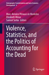 Violence, Statistics, and the Politics of Accounting for the Dead 1st Edition 9783319120362 3319120360
