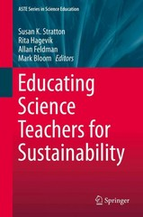 Educating Science Teachers for Sustainability 1st Edition 9783319164113 3319164112