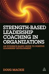 Strength-Based Leadership Coaching in Organizations 1st Edition 9780749474430 0749474432