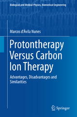 Protontherapy Versus Carbon Ion Therapy 1st Edition 9783319189833 3319189832