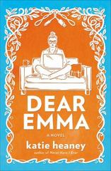 Dear Emma 1st Edition 9781455534609 1455534609