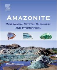 Amazonite: Mineralogy, Crystal Chemistry, and Typomorphism 1st Edition 9780128037430 0128037431