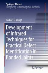 Development of Infrared Techniques for Practical Defect Identification in Bonded Joints 1st Edition 9783319229829 3319229826