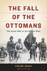 The Fall of the Ottomans 1st Edition 9780465097425 0465097421