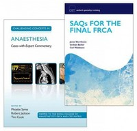 SAQs for the Final FRCA and Challenging Concepts in Anaesthesia Pack 1st Edition 9780198759058 0198759053