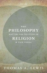 Why Philosophy Matters for the Study of Religion--and Vice Versa 1st Edition 9780198744740 0198744749