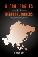 Global Rogues and Regional Orders 1st Edition 9780199355488 0199355487