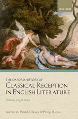 The Oxford History of Classical Reception in English Literature: Volume 2: 1558-1660 1st Edition 9780191077784 019107778X