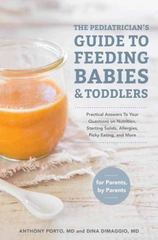 The Pediatrician's Guide to Feeding Babies and Toddlers 1st Edition 9781607749011 1607749017