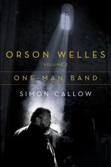 Orson Welles, Volume 3: One-Man Band 1st Edition 9780670024919 0670024910