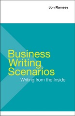 Business Writing Scenarios 1st Edition 9781457667077 145766707X