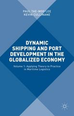 Dynamic Shipping and Port Development in the Globalized Economy 1st Edition 9781137514233 113751423X