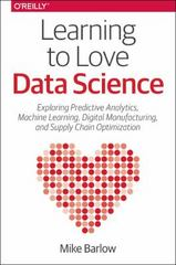 Learning to Love Data Science 1st Edition 9781491936580 1491936584