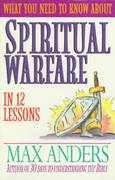 What You Need to Know about Spiritual Warfare in 12 Lessons 0 9780785211495 0785211497