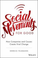 Social Movements for Good: How Companies and Causes Create Viral Change 1st Edition 9781119133407 1119133408