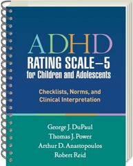ADHD Rating Scale--5 for Children and Adolescents 1st Edition 9781462524877 1462524877
