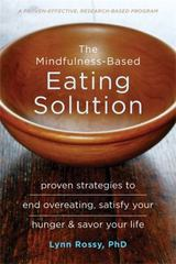 The Mindfulness-Based Eating Solution 1st Edition 9781626253278 1626253277