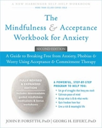 The Mindfulness and Acceptance Workbook for Anxiety 2nd Edition 9781626253346 162625334X