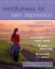 Mindfulness for Teen Depression 1st Edition 9781626253827 162625382X