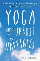Yoga and the Pursuit of Happiness 1st Edition 9781626252875 1626252874