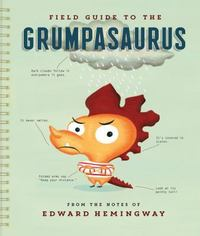 Field Guide to the Grumpasaurus 1st Edition 9780544546653 0544546652