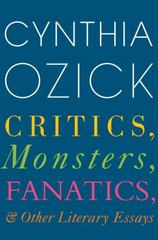 Critics, Monsters, Fanatics, and Other Literary Essays 1st Edition 9780544703711 0544703715
