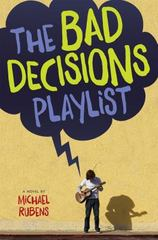 The Bad Decisions Playlist 1st Edition 9780544096677 0544096673