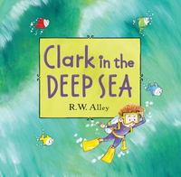 Clark in the Deep Sea 1st Edition 9780547906928 0547906927