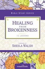 Healing from Brokenness 1st Edition 9780310682530 0310682533
