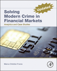 Solving Modern Crime In Financial Markets 1st Edition 9780128045329 0128045329