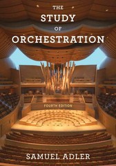 The Study of Orchestration 4th Edition 9780393920659 0393920658