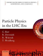 Particle Physics in the LHC Era 1st Edition 9780191065453 0191065455