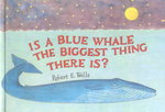 Is a Blue Whale the Biggest Thing There Is? 0 9780785719977 0785719970