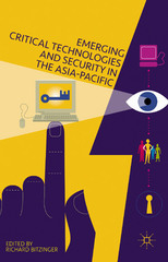 Emerging Critical Technologies and Security in the Asia-Pacific 1st Edition 9781137461285 1137461284