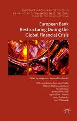 European Bank Restructuring During the Global Financial Crisis 1st Edition 9781137560230 1137560231
