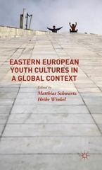 Eastern European Youth Cultures in a Global Context 1st Edition 9781137385130 1137385138