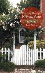 Entering Through the Narrow Gate 1st Edition 9781496974525 1496974522