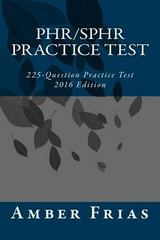 PHR/SPHR Practice Test - 2016 Edition 1st Edition 9781515039419 1515039412