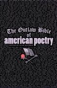 The Outlaw Bible of American Poetry 1st Edition 9781560252276 1560252278