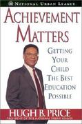 Achievement Matters: Getting Your Child The Best Education Possible 0 9780758201201 0758201206