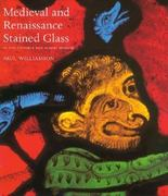 Medieval and Renaissance Stained Glass in the Victoria and Albert Museum 0 9780810966130 0810966131