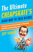 The Ultimate Cheapskate's Road Map to True Riches 0 9780767926959 0767926951