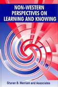 Non-Western Perspectives on Learning and Knowing 1st Edition 9781575242804 157524280X