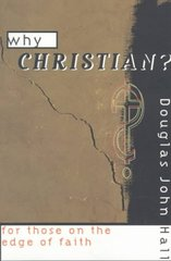Why Christian? 1st Edition 9780800631307 0800631307