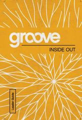 Groove: Inside Out Leader Guide 1st Edition 9781501809897 150180989X