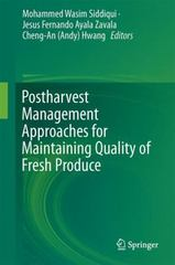 Postharvest Management Approaches for Maintaining Quality of Fresh Produce 1st Edition 9783319235820 3319235826